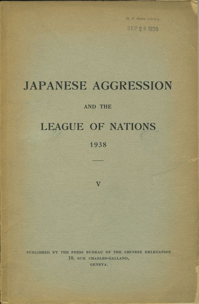 Japanese Aggression and the League of Nations 1938, V. China, Press Bureau of the Chinese Delegation.