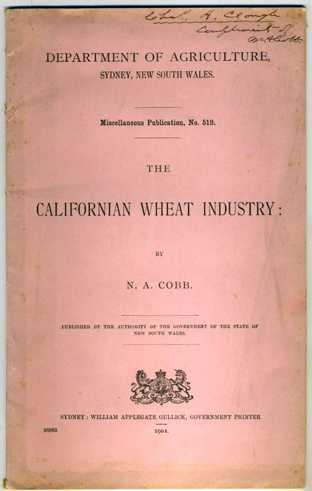 The Californian Wheat Industry. Sydney, New South Wales Department of Agriculture publication. Australia, N. A. Cobb.