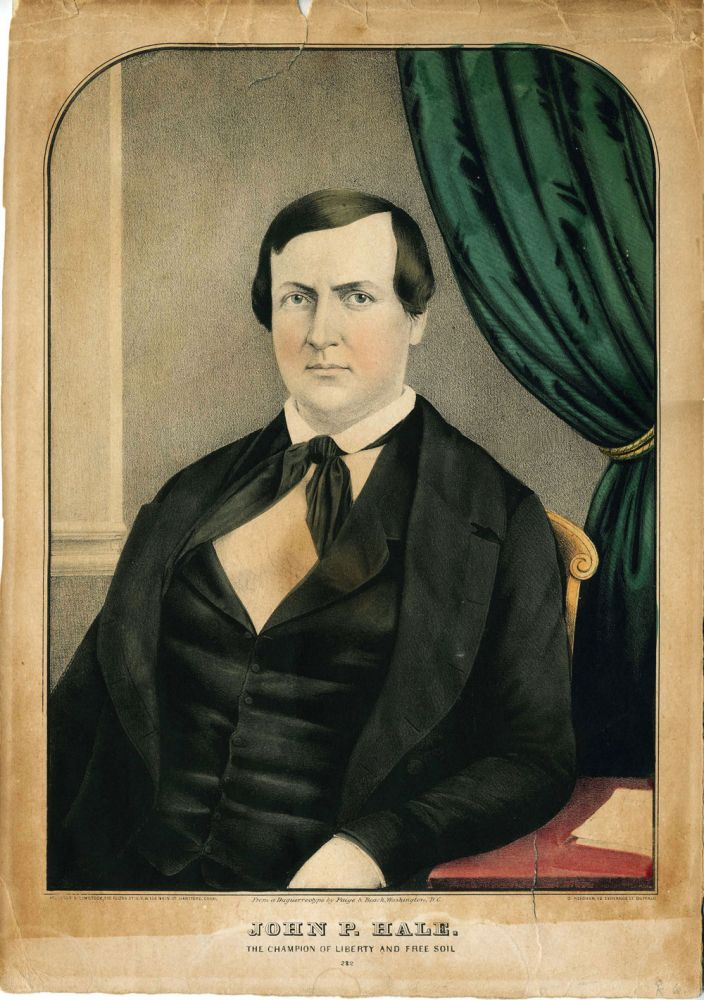 John P. Hale. The Champion of Liberty and Free Soil. From a Daguerreotype by Paige & Beach, Washington, D.C. Americana.