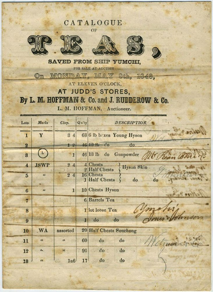 Catalogue of Teas, Saved from ship Yumchi, for Sale at Auction on Monday, May 8th, 1848. Auctioned by an original stockholder in an early iteration of the New York Stock Exchange. New York City, Tea.