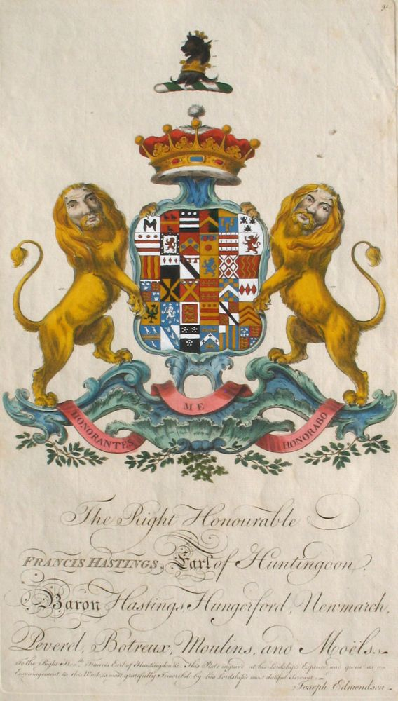 Family Crest of The Right Honourable, Francis Hastings, Earl of Huntington, Baron Hastings, Hungerford, Newmarch, Peverel, Botreux, Moulins and Moels. Sir William Segar, Joseph Edmondson, Hastings Family.