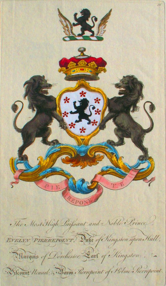 Family Crest of The Most High, Puissant, and Noble Prince, Evelyn Pierrepoint, Duke of Kingston upon Hull, Marquis of Dorchester, Earl of Kingston, Viscount Newmark & Baron Pierrepoint of Holme-Pierrepoint. Sir William Segar, Joseph Edmondson, Pierrepoint Family.