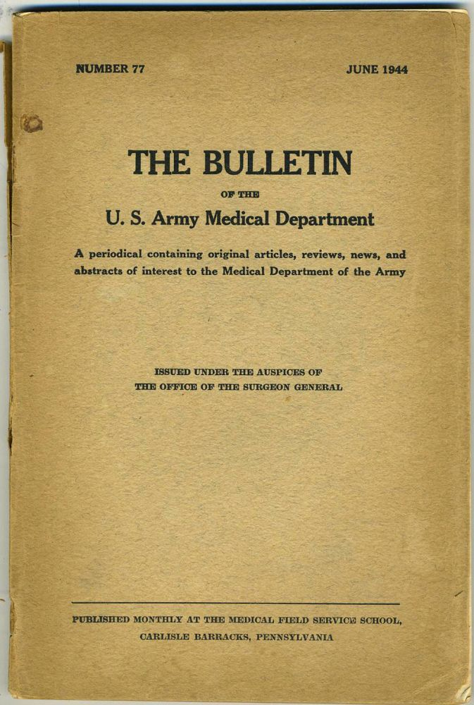 The Bulletin of the U. S. Army Medical Department, 1944. Alexander Fleming on the discovery of penicillin. World War II.