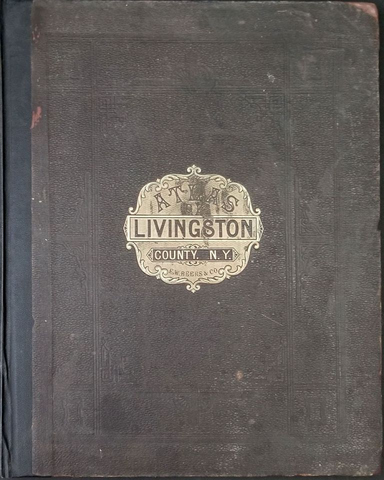 Atlas of Livingston Co. New York. From actual Surveys by and under the Direction of F.W. Beers. F. W. Beers.