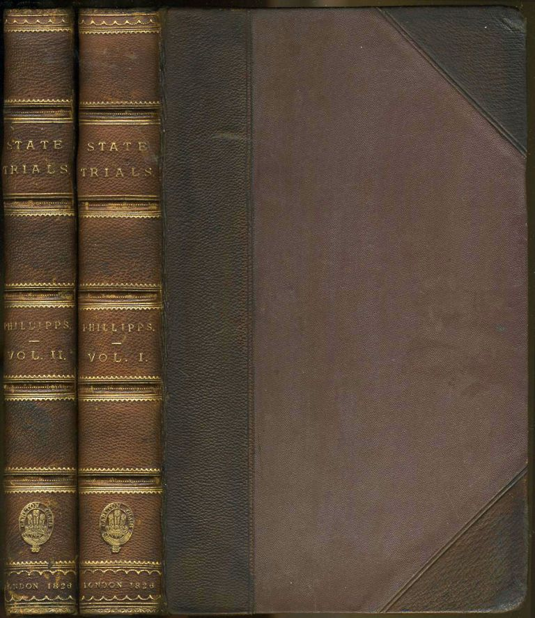 State Trials; or, a Collection of the Most Interesting Trials, Prior to the Revolution of 1688, Reviewed and Illustrated. Samuel March Phillipps.