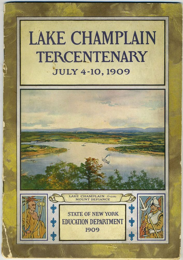 Lake Champlain Tercentenary July 4-10, 1909.