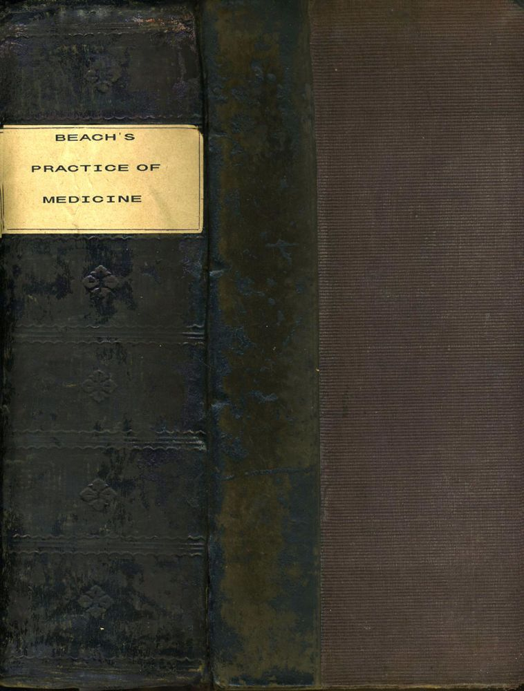 The British and American Reformed Practice of Medicine, Embracing a Treatise on the Causes, Symptoms and Treatment of Diseases Generally, on Eclectic Principles: Including a Synopsis of Physiology and Midwifery. W. Beach, MD.