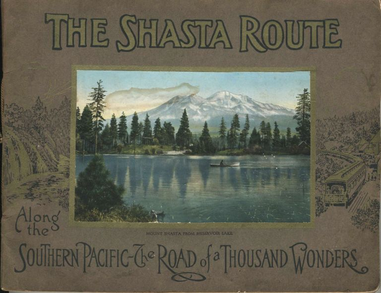 The Shasta Route - in All Its Grandeur. A Scenic Guide Book from San Francisco, California, to Portland, Oregon on a Road of a Thousand Wonders :: Along The Southern Pacific - The Road of a Thousand Wonders.