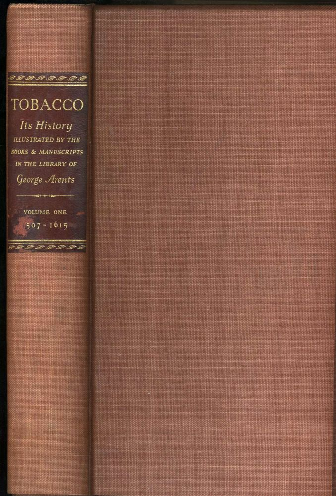 Tobacco, its History Illustrated by The Books, Manuscripts and Engravings In the Library of George Arents, Jr (Five Volume Set). Jerome E. Brooks.
