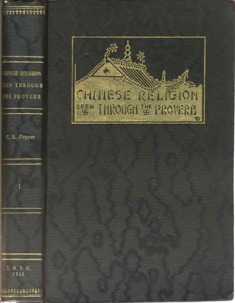 Chinese Religion Seen Through the Proverb. Clifford H. Plopper.