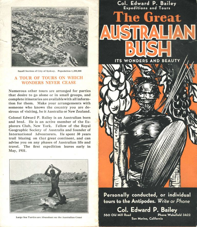 The Great Australian Bush Its Wonders and Beauty. Edward P. Bailey, Col.
