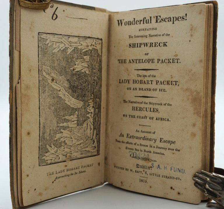 Wonderful escapes! Containing the interesting narrative of the shipwreck of the Antelope packet. The loss of the Lady Hobart packet, on an island of ice. The narrative of the shipwreck of the Hercules, on the coast of Africa. An account of an extraordinary escape from the effects of a storm in a journey over the frozen sea in North America. Shipwreck, Pelew Islands, Prince Lee Boo.