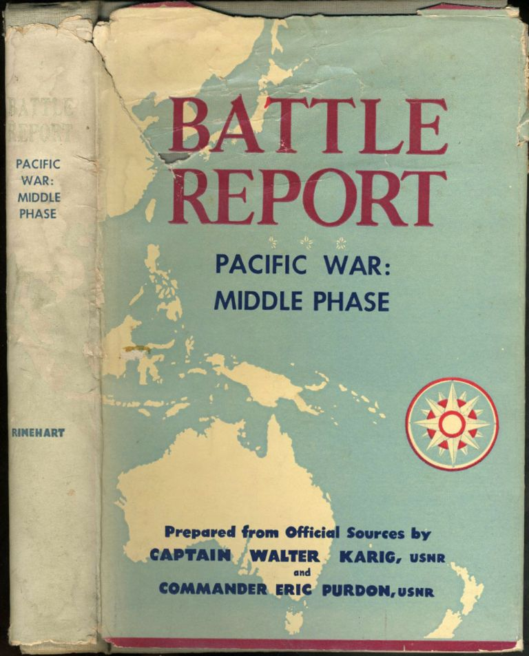 Battle Report. Pacific War: Middle Phase. Capt. Walter Karig, Commander Eric Purdon.
