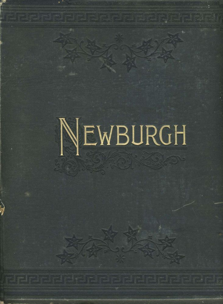 Newburgh. Her Institutions, Industries and Leading Citizens. John J. Nutt.