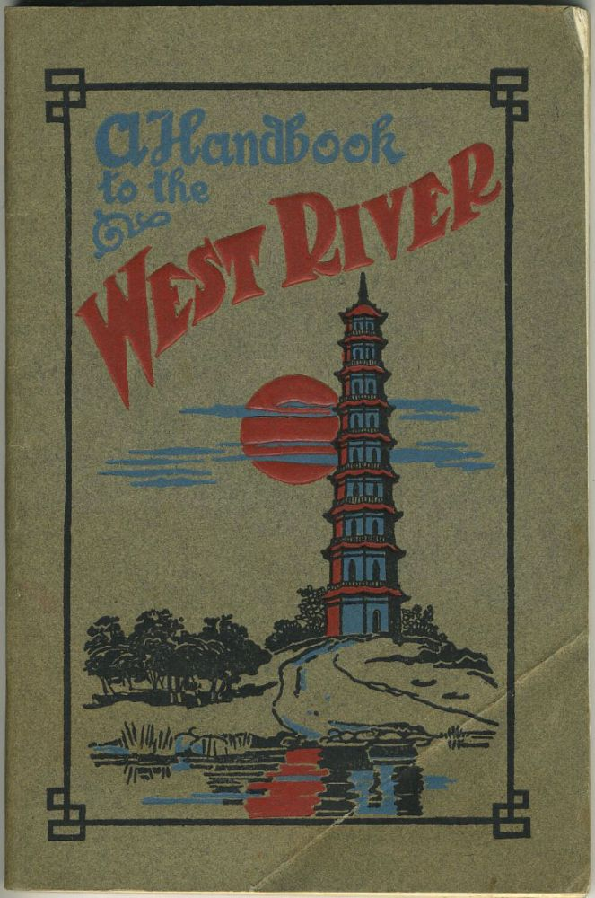 A Handbook to the West River. Being a short description of the chief places of interest between Canton & Wuchow, with Prospectus. China, J. Arnold.