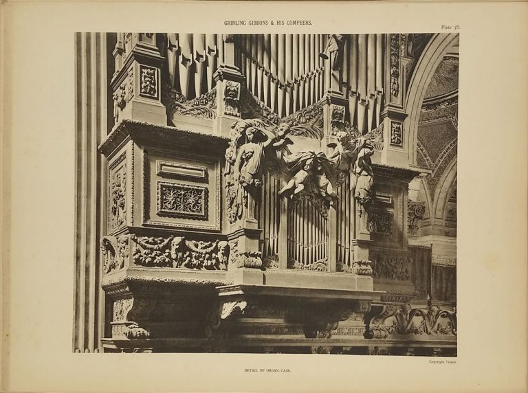 Grinling Gibbons and His Compeers: Illustrated by Sixty Phototypes of the Principal Carvings in the Churches of Saint James's Piccadilly and Saint Paul's Cathedral. Albert ed Bullock.