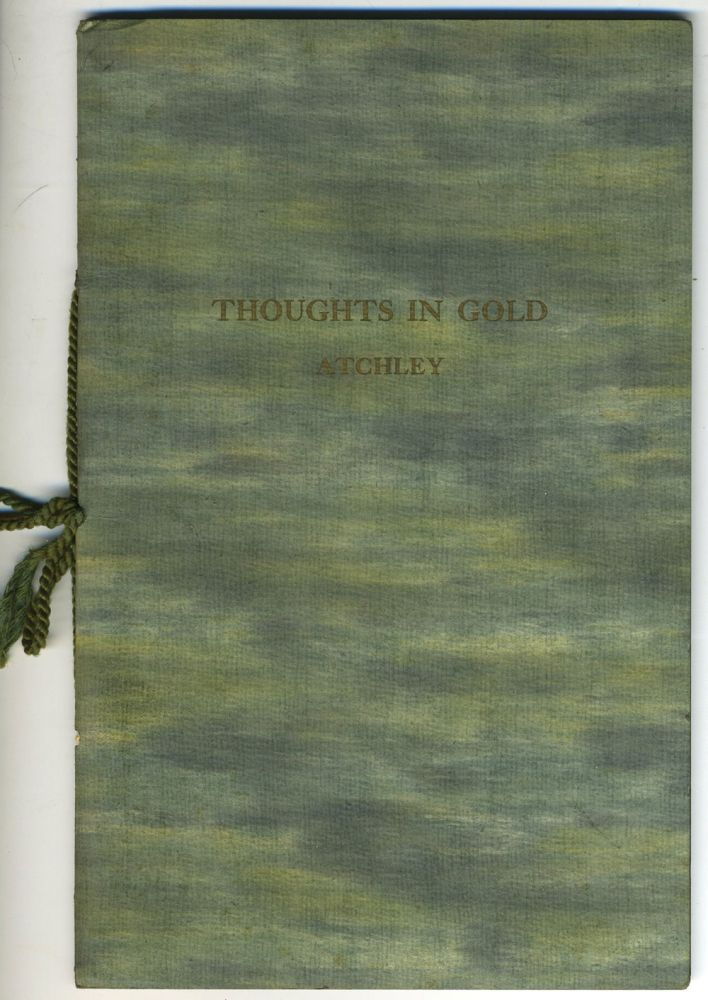 Thoughts in Gold. T. J. Atchley, E. Covey Beeley, ills.