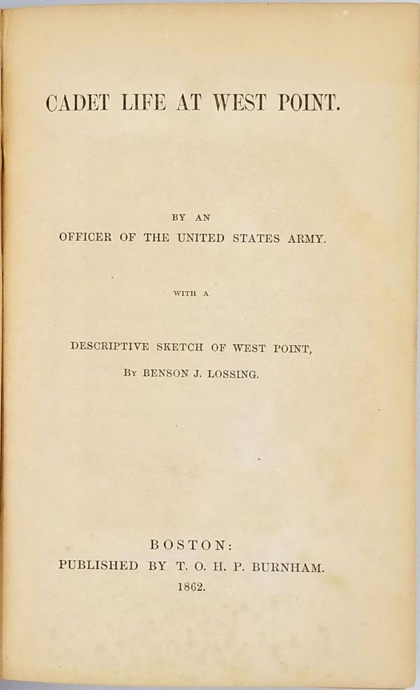 Cadet Life at West Point By an Officer of the United States Army. With a Descriptive Sketch of West Point, by Benson J. Lossing. George Crockett Strong, Civil War, West Point.