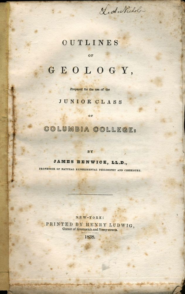 Outlines of Geology, Prepared for the Use of the Junior Class of Columbia College. Geology, James Renwick.
