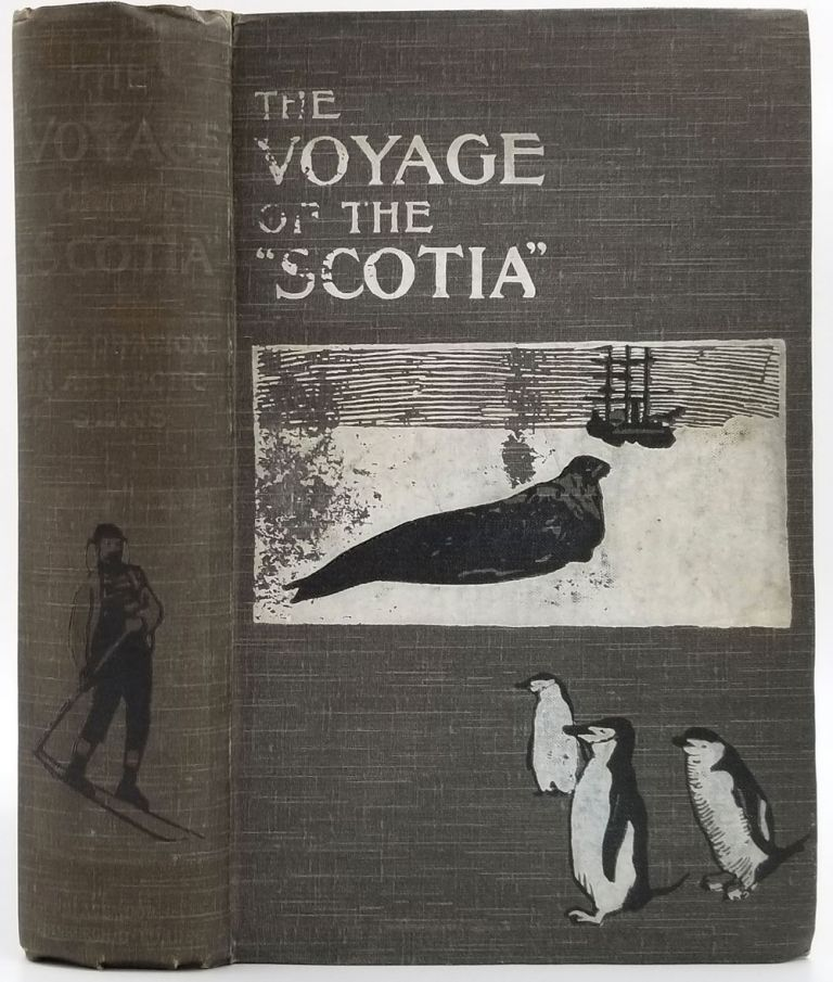 """The Voyage of the """"Scotia"""". Being a Record of the Voyage of Exploration in the Antarctic Seas - Signed Copy. Antarctic, Robert N. Rudmose Brown, Robert Mossman, J. H. Harvey Pirie."""
