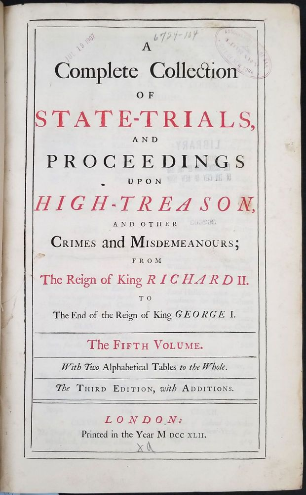 A complete collection of state-trials, and proceedings upon high-treason, and other Crimes and Misdemeanours; from the reign of King Richard II. To The End of the Reign of King George I. The Fifth Volume only. Pirate trials of Capt.s Kidd, Kirkby & Green. Capt. William Kidd, Captain Richard Kirkby, Captain Thomas Green.