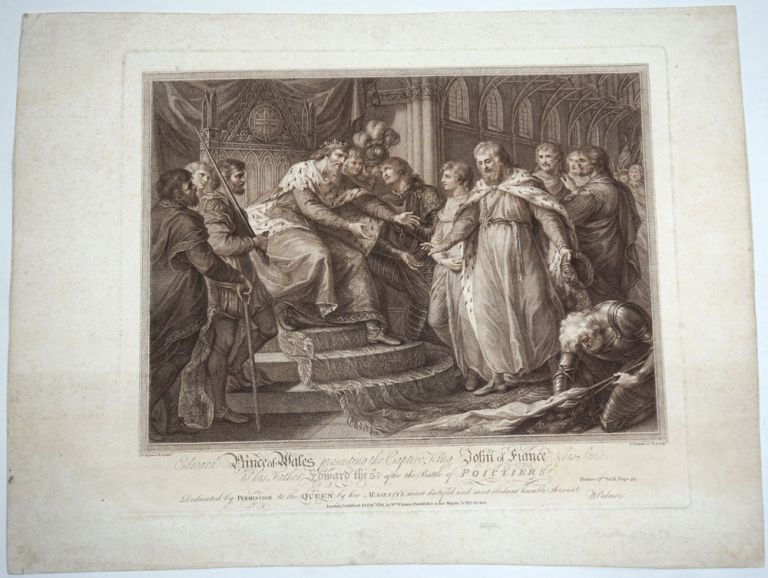 Edward, Prince of Wales, Presenting the Captive King John of France and His Son to His Father, Edward III, after the Battle of Poictiers. Dedicated by Permission to the Queen by her Majesty's most dutiful and most obedient humble servant. W. Palmer. Engraving. Francesco Bartolozzi, after John Francis Rigaud.