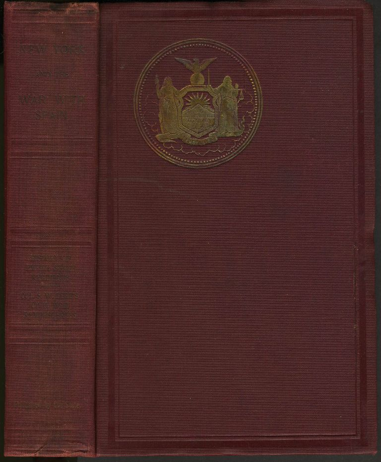 New York and the War with Spain. History of the Empire State Regiments [published with] My Memoirs of the Military History of The State of New York During the War For the Union, 1861-65. Hugh Hastings, Colonel Silas W. Burt.
