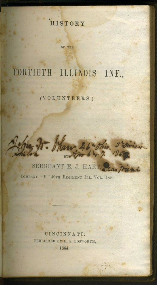 History of the Fortieth Illinois Inf., (Volunteers). Civil War, Sgt. E. J. Hart.