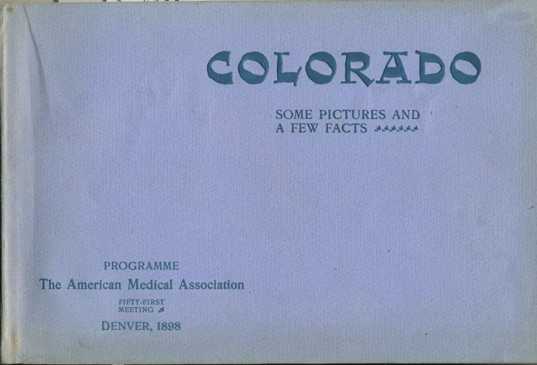 Colorado, Some Pictures and a Few Facts. Carroll E. Edson.