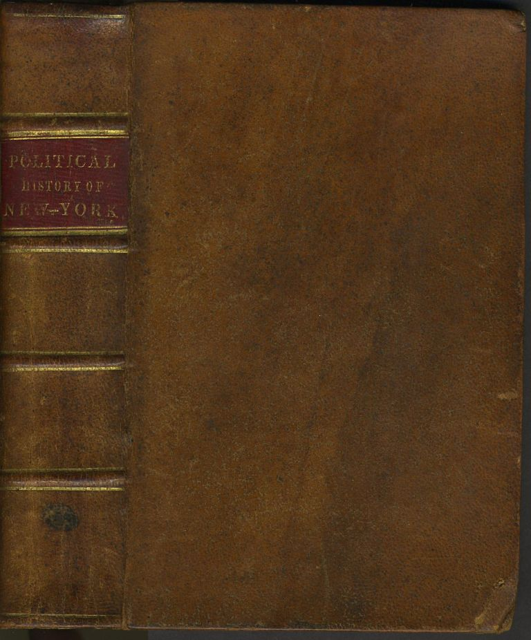 History of Political Parties in the State of New-York, from the Acknowledgment of the Independence of the United States to the Close of the Presidential Election in Eighteen Hundred Forty-four. Charles Currier, John S. Jenkins.