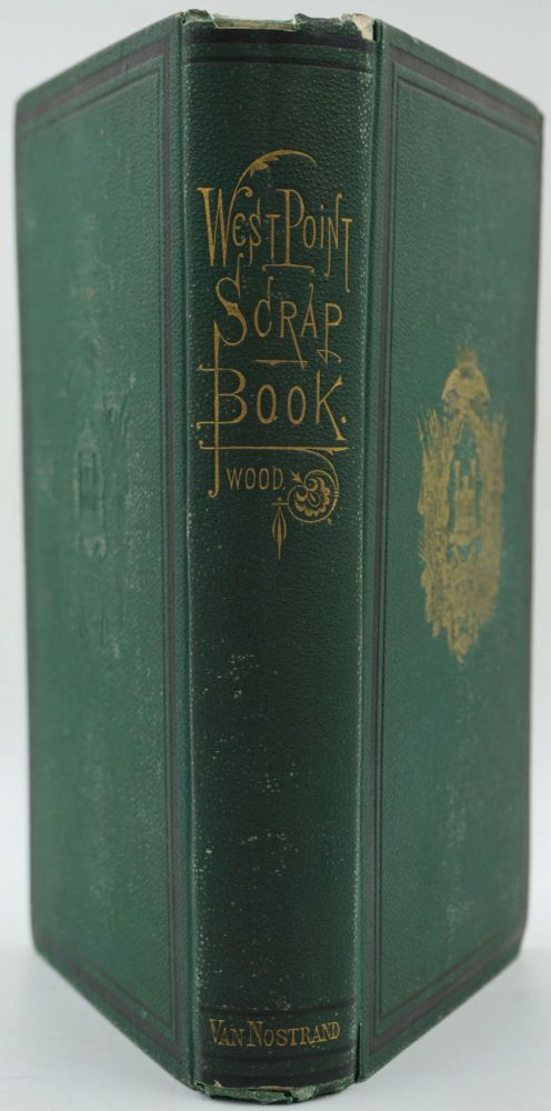 The West Point Scrap Book. A Collection of Stories, Songs, and Legends of the United States Military Academy. Oliver E. Wood.