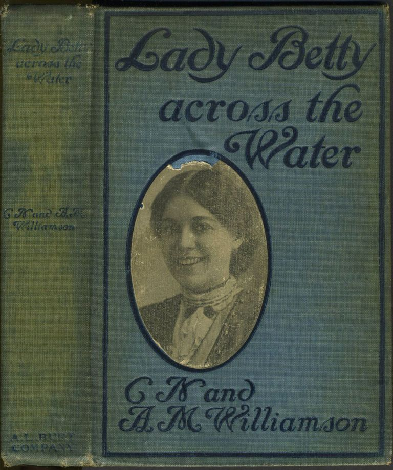 Lady Betty Across the Water. C. N. Williamson, A. M. ed.