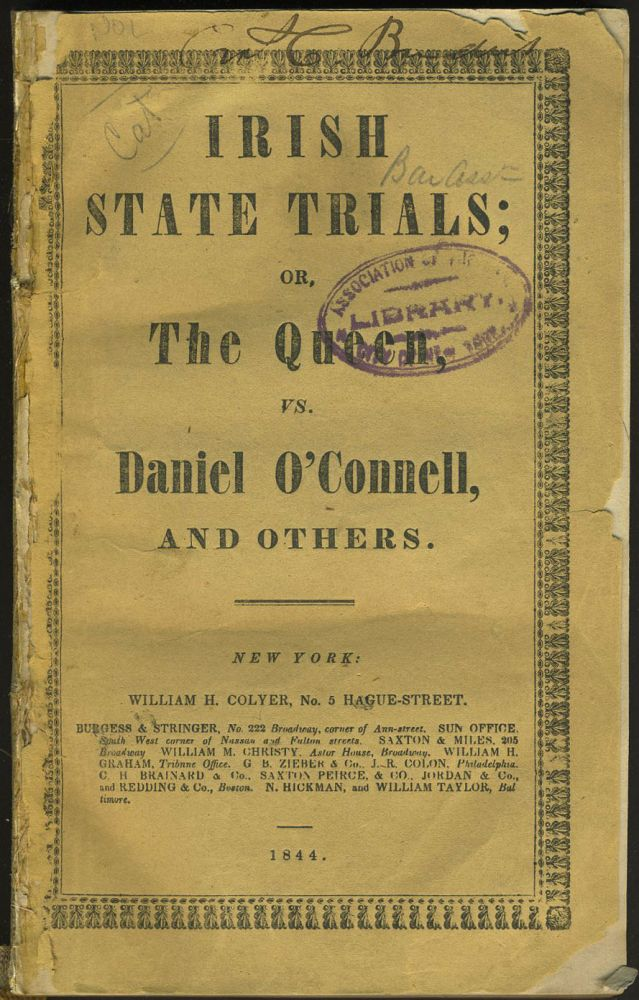 Irish State Trials; or, the Queen vs. Daniel O'Connell, and Others.