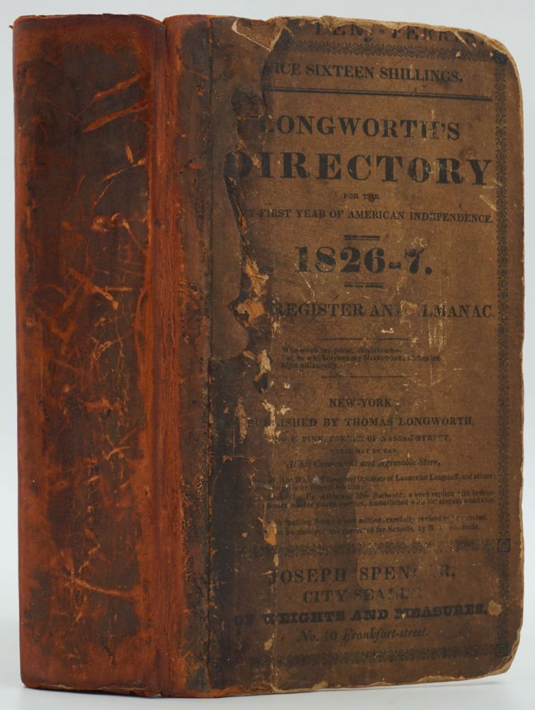 Longworth's American Almanac, New-York Register and City Directory for the Fifty-First Year of American Independence, 1826-7. Thomas Longworth.