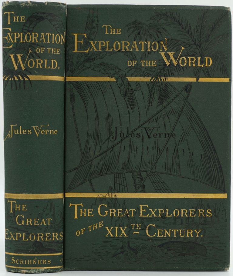 The Exploration of the World. The Great Explorers of the Nineteenth Century. Jules Verne.