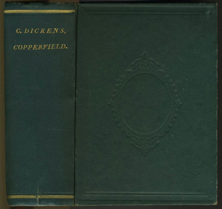 The Personal History, Adventures, Experience, and Observation of David Copperfield the Younger of Blunderstone Rookery. Charles Dickens.