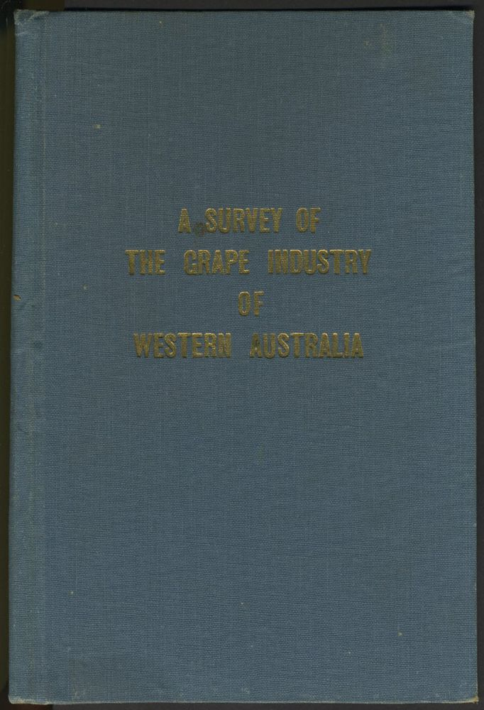 A Survey of the Grape Industry of Western Australia. H. P. Olmo.