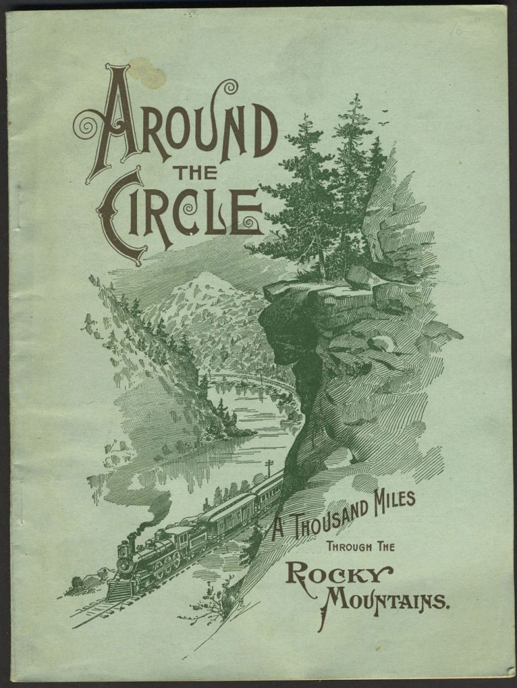 Around the Circle. One Thousand Miles through the Rocky Mountains, Being a Descriptive of a Trip among Peaks, over Passes, and through Canons of Colorado. Travel guide. Denver, Rio Grande R. R.