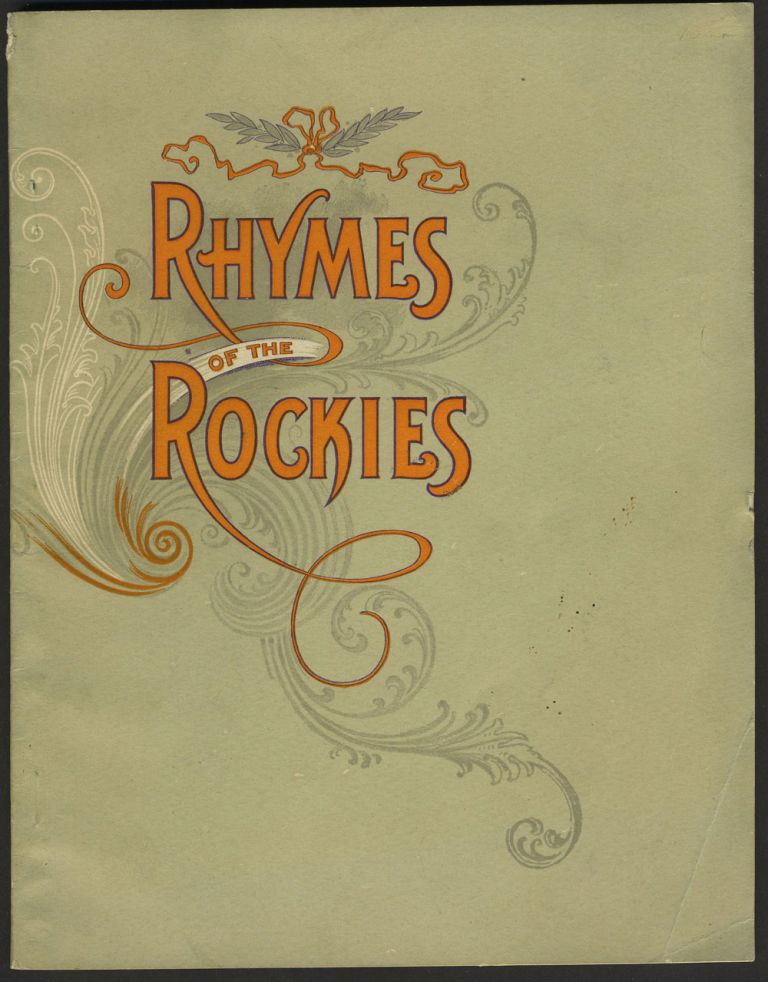 Rhymes of The Rockies or What The Poets Have To Say of The Beautiful Scenery on the Denver and Rio Grande Railroad. S. Hooper.