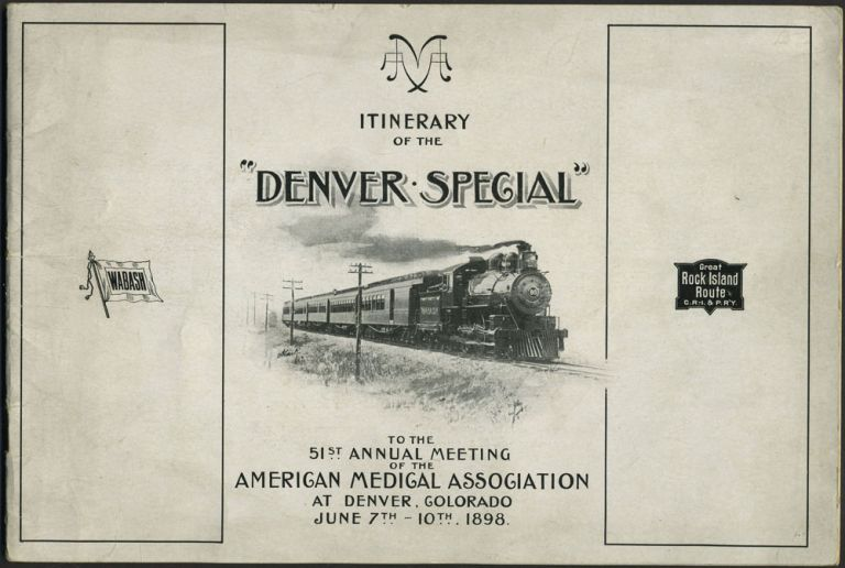 "Itinerary of the ""Denver Special"" to the 51st Annual Meeting of the American Medical Association at Denver, Colorado, June 7th - 10th 1898. Wabash Railroad, Rock Island Chicago, Pacific Railway."