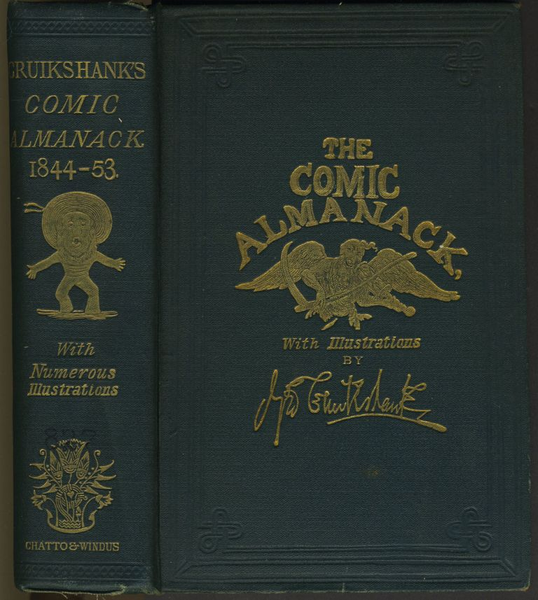 The Comic Almanack an Ephemeris in Jest and Earnest, Containing Merry Tales, Humorous Poetry, Quips, and Oddities. By Thackeray, Albert Smith, Gilbert A Beckett, the Bothers Mayhew. With Many Hundred Illustrations by George Cruikshank and Other Artists. Second Series, 1844-1853. George Cruikshank, Henry Mayhew ed.