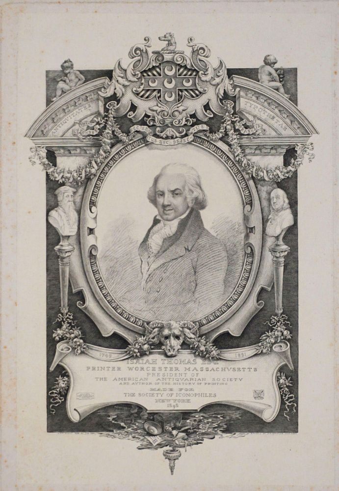 Isaiah Thomas Esq, Printer Worcester Massachusetts, President of the American Antiquarian Society and author of the History of printing. Engraved portrait. Society of Iconophiles.