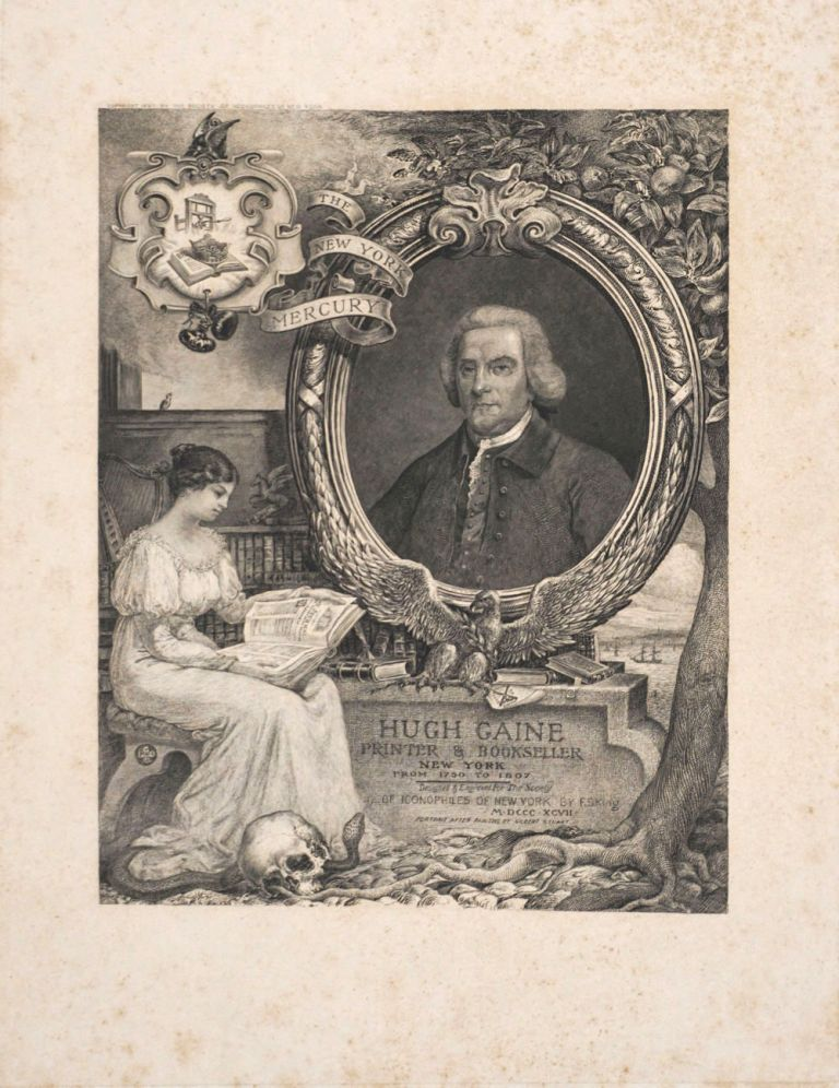Hugh Gaine, Printer & Bookseller, New York. Engraved portrait. Society of Iconophiles.
