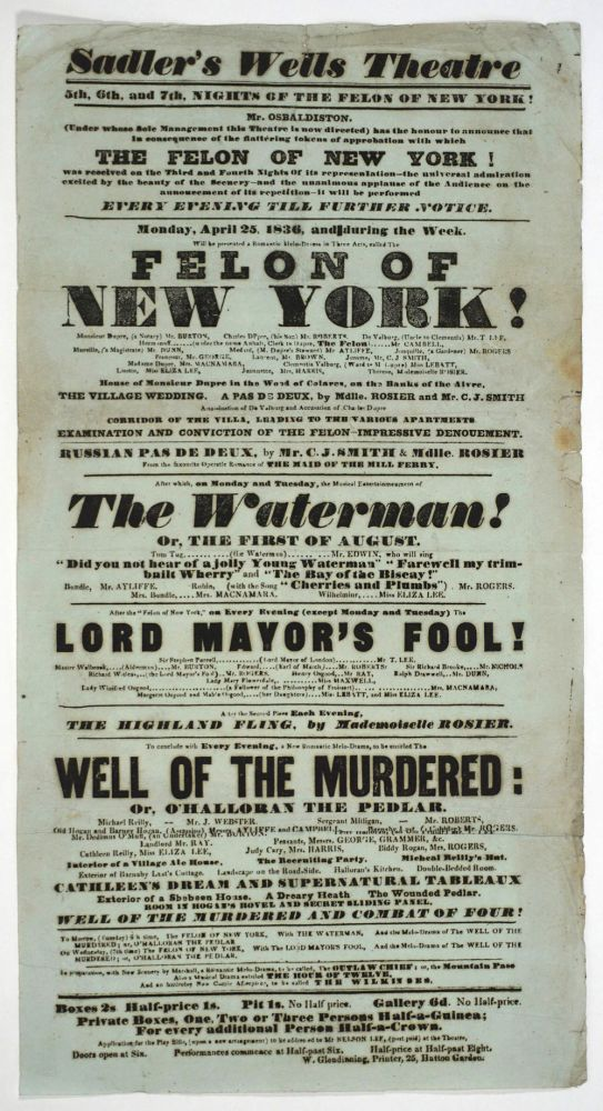 """Felon of New York!"" Sadler's Wells Theatre April 25, 1836. Playbill. Theater, New York."