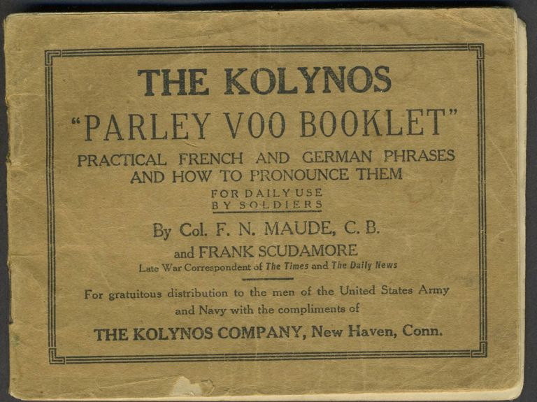 """The Kolynos """"Parley Voo Booklet"""". Practical French and German Phrases and How to Pronounce Them. For Daily Use by Soldiers. W.W.I advertising booklet. W. W. I., Advertising."""