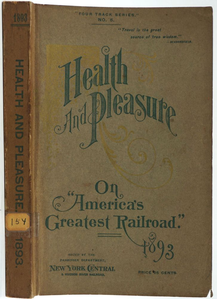 "Health and Pleasure on ""America's Greatest Railroad"". Descriptive of Summer Resorts and Excursion Routes, Embracing More than one Thousand Tours."