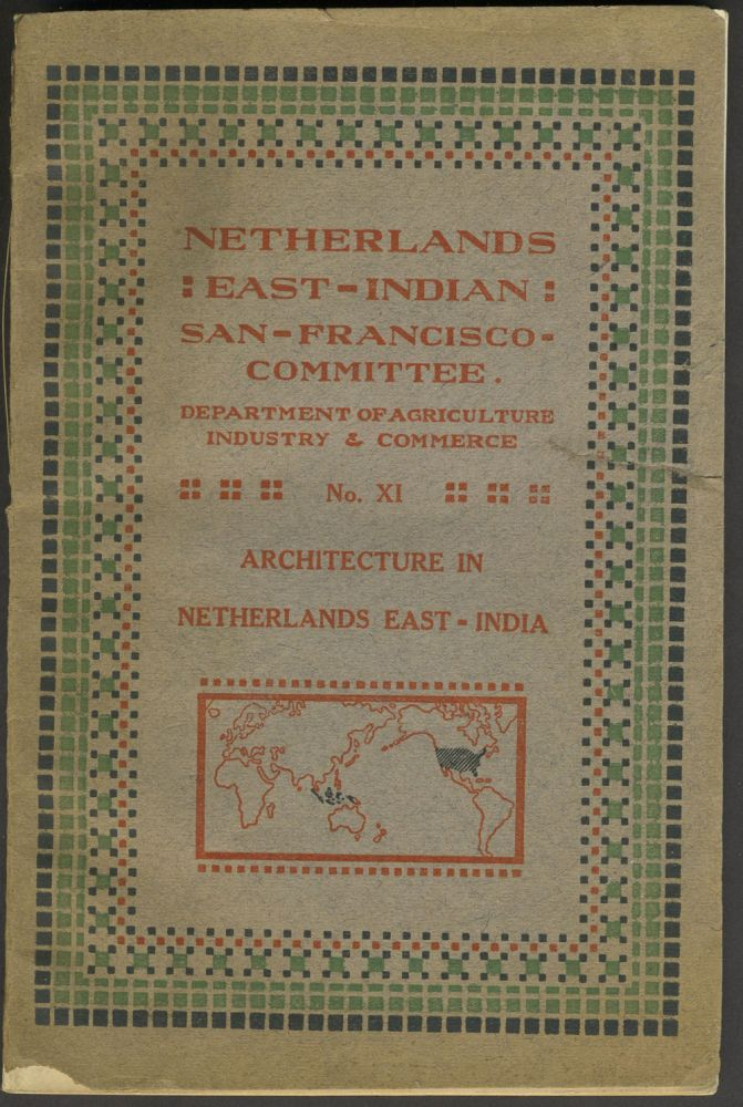 Architecture in Netherlands East India. Netherlands East Indian San Francisco Committee.