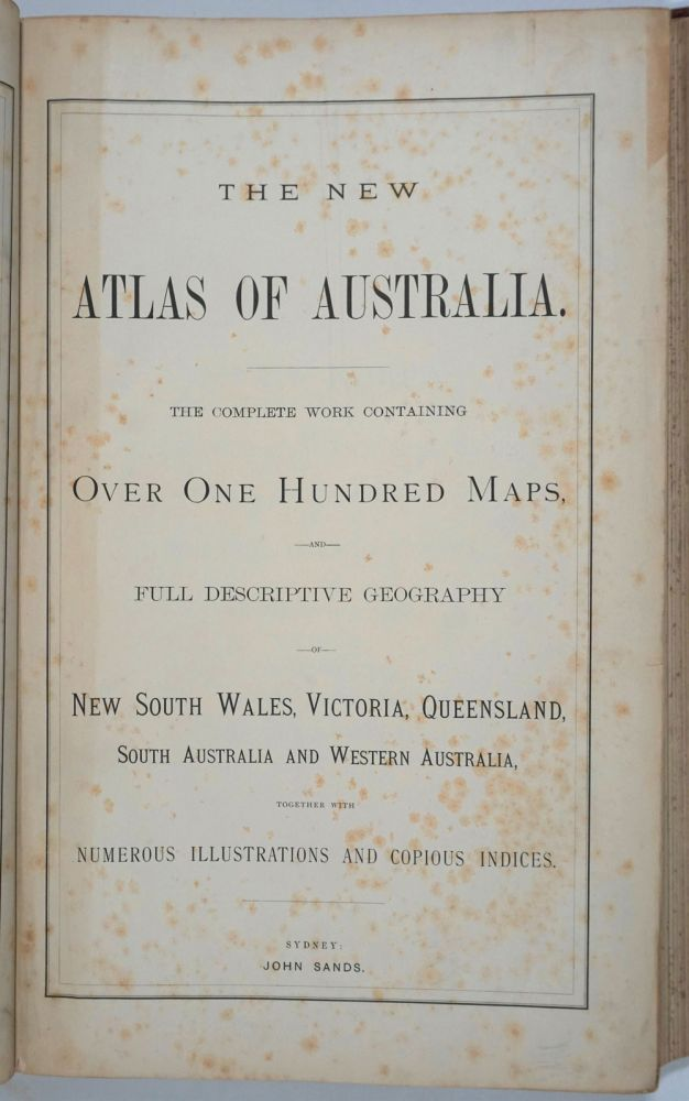 The New Atlas of Australia 1886. The complete work containing over one hundred maps and full descriptive geography of New South Wales, Victoria, Queensland, South Australia and Western Australia, together with numerous illustrations and copious indices. Robert ed McLean.
