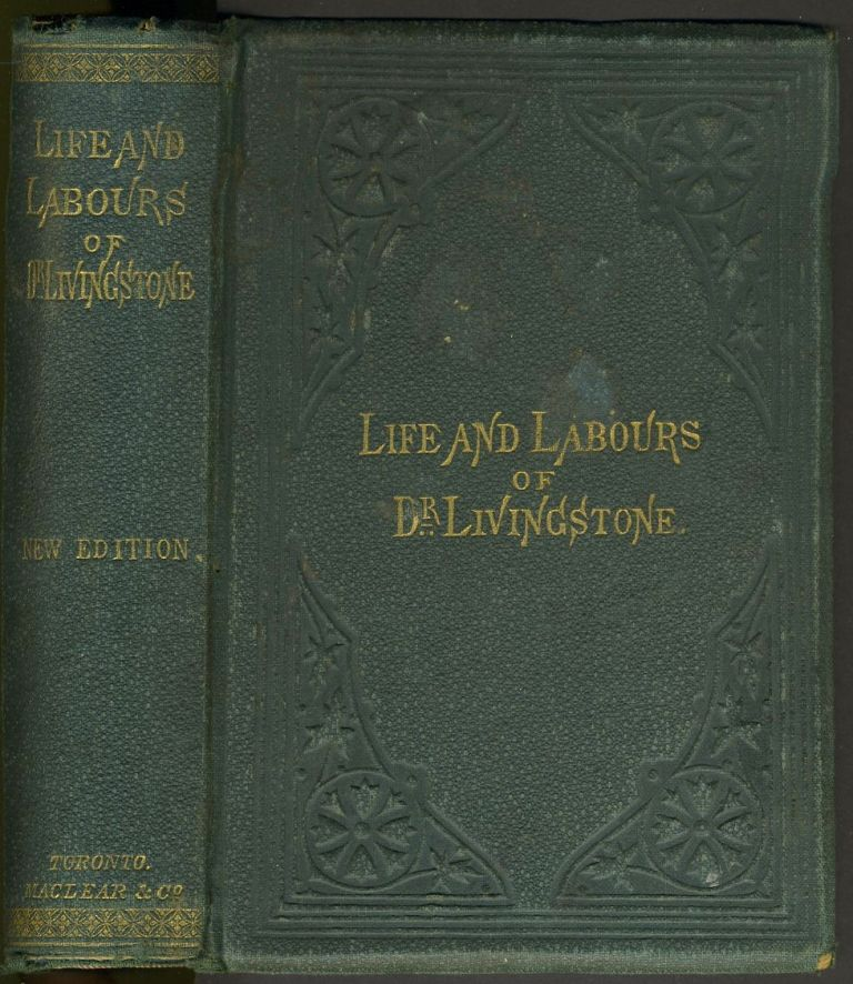 The Life, Labours, and Adventures of David Livingstone, about Thirty Years a Missionary in the Wilds of Africa: His Discovery and Relief. Henry M. Stanley.