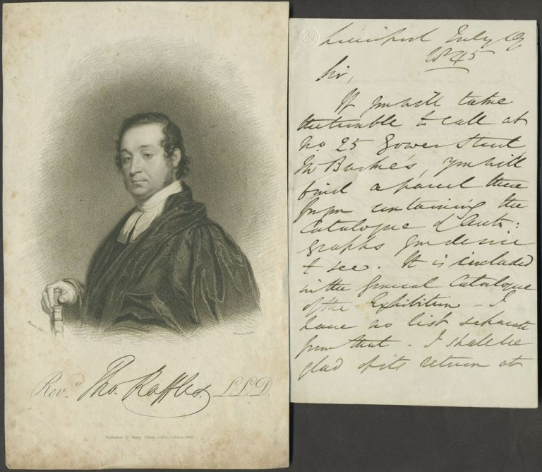 Autograph letter from Rev. Thomas Raffles to Mr. (William) Bullock, lending him a catalogue of his autograph collection. Rev. Thomas Raffles.
